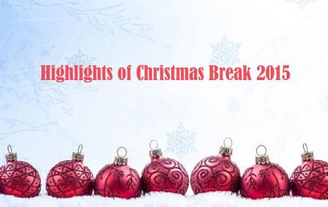 Top 10 Highlights of Christmas Break 2015